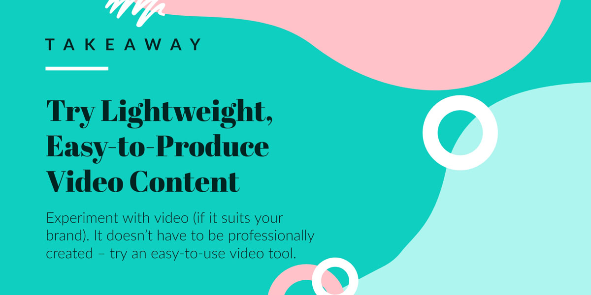 saas content marketing - produce lightweight video content takeaway