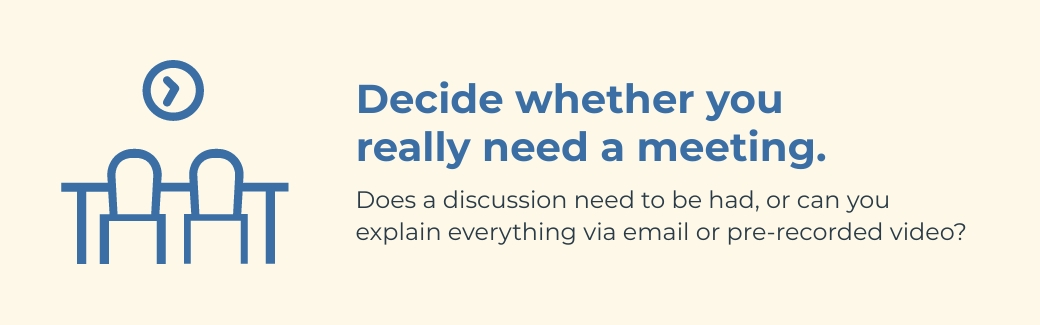 virtual meetings - decide whether you need a meeting