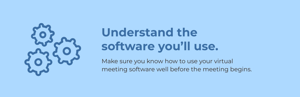 virtual meetings - understand the software you'll need to use