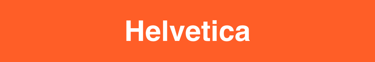 The font Helvetica.