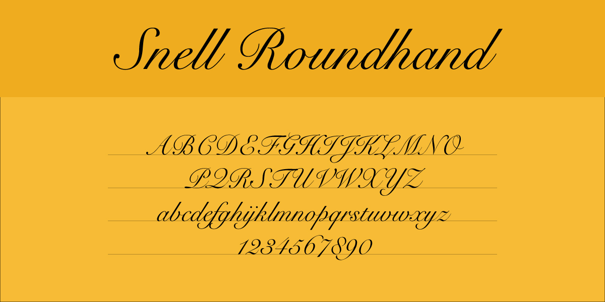 The font Snell Roundhand.