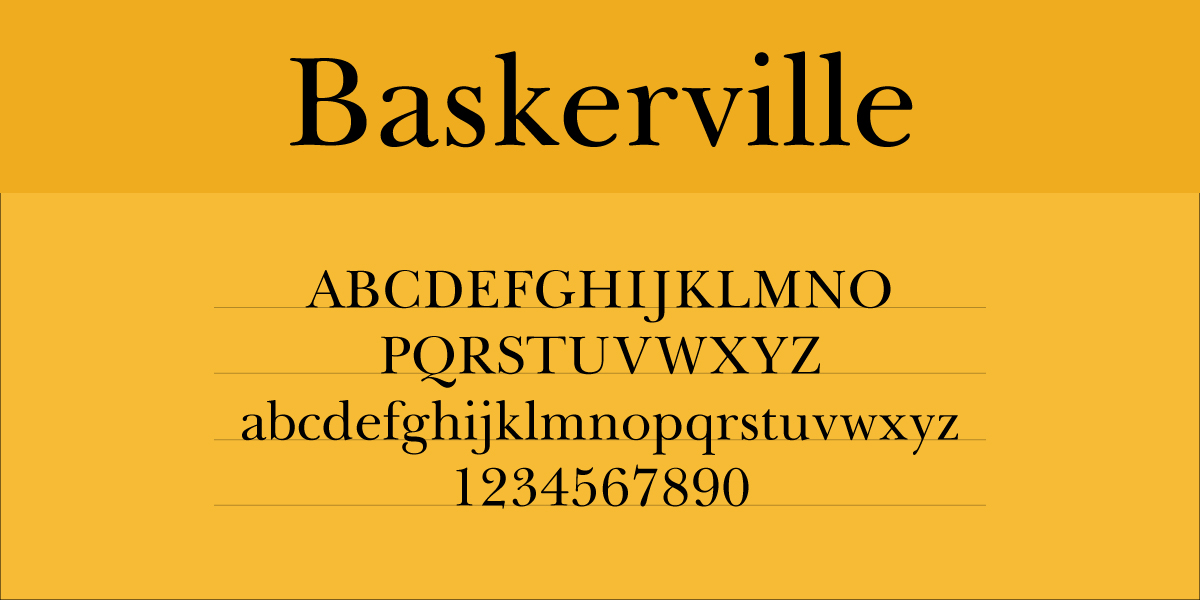The font Baskerville.
