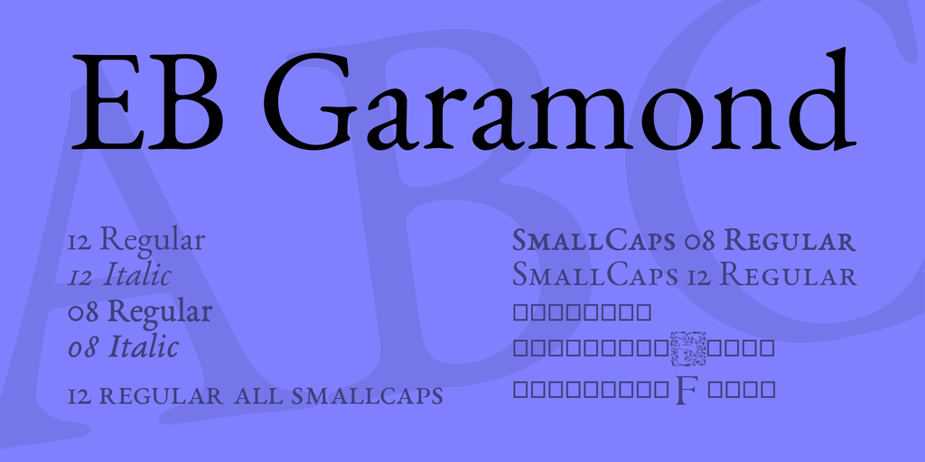 The font EB Garamond.