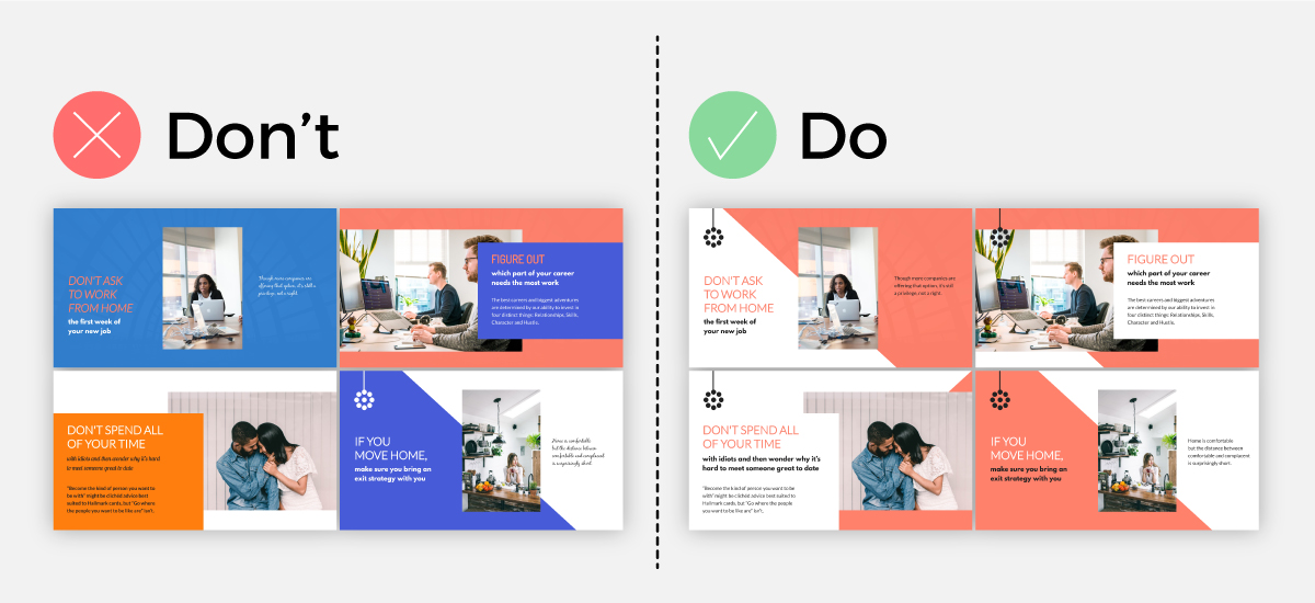 Presentation do's and don'ts for consistent design.