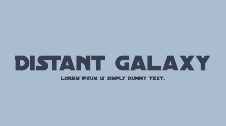 The font Distant Galaxy.
