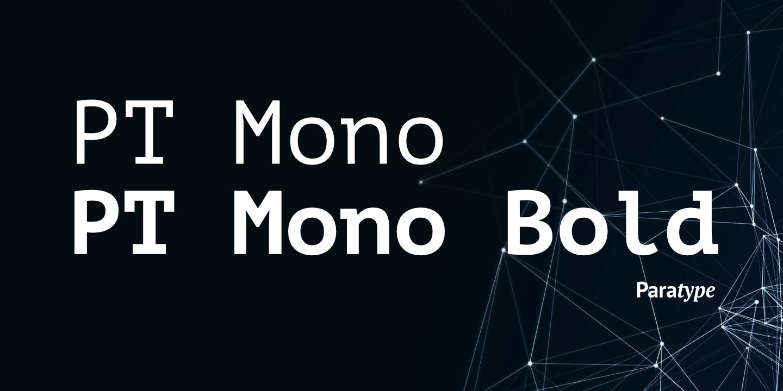 The font PT Mono.