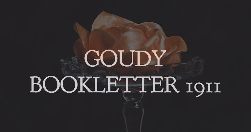 goudy bookletter 1911 50 best free elegant fonts