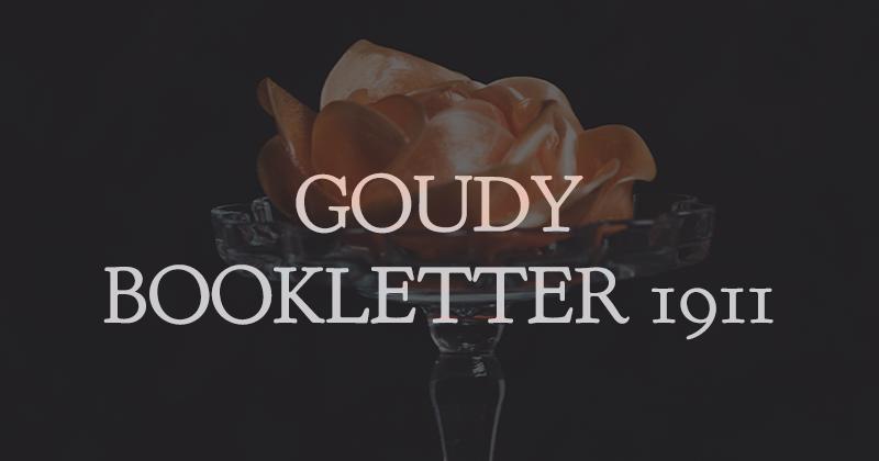 goudy bookletter 1911 50 best free elegant fonts