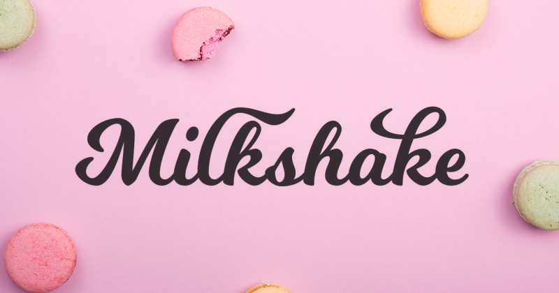 milkshake pretty fonts
